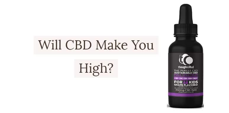 CBD Make You High?