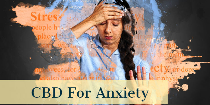 CBD oil for anxiety,CBD for anxiety