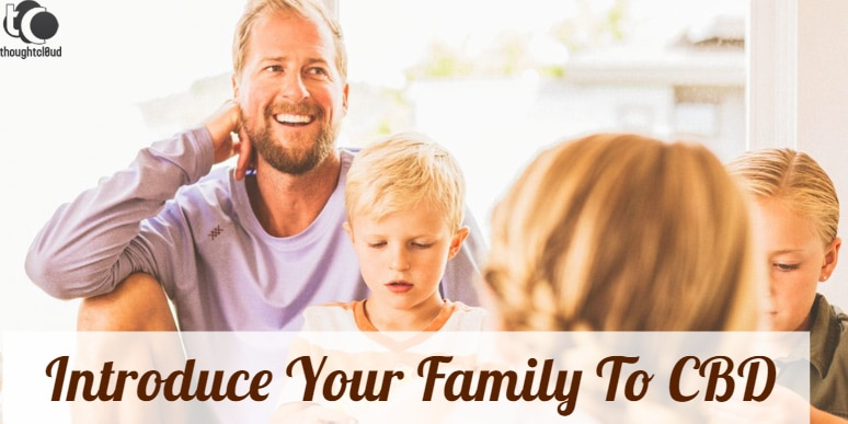 How To Introduce Your Family And Loved Ones To Hemp CBD Oil