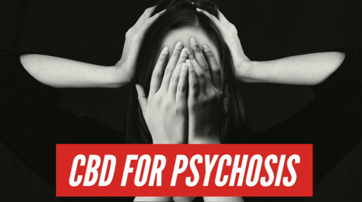 CBD For Psychosis