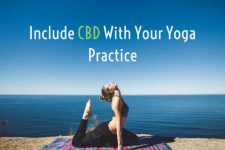 How CBD Oil Can Work Wonders On Your Yoga Practice?