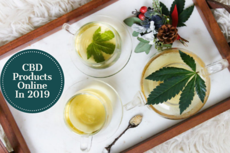 Buy High Quality CBD Products Online In 2019