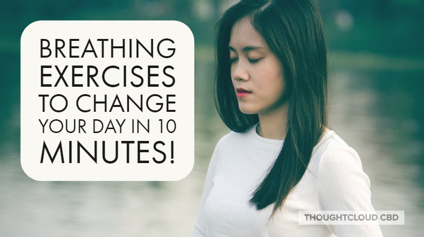 6 Easy Breathing Exercises To Change Your Day In 10 Minutes!