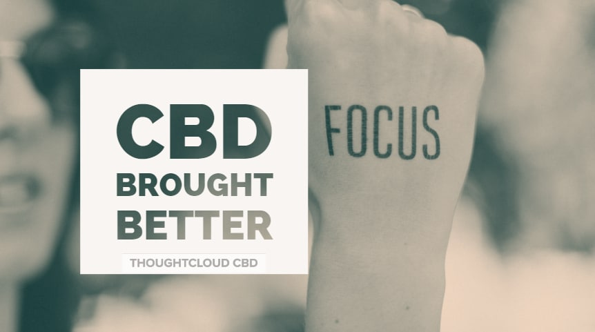 Know How CBD Brought Better Focus Into Lives | Focus Mental Health