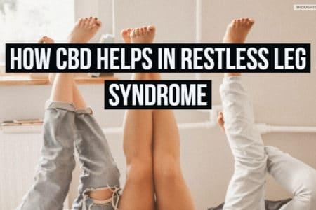CBD Oil For Restless Legs   How CBD Helps In Restless Leg Syndrome?