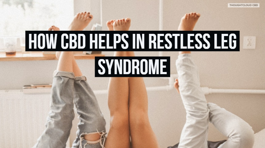 CBD Helps Restless Leg Syndrome,CBD Oil For Restless Legs