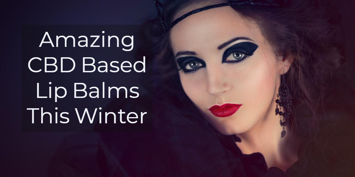 CBD Lip balms | DIY Recipes For Amazing Lip Balms This Winter