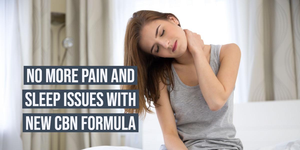 Cannabinol CBN Formula: An Ultimate Remedy To Pain And Sleep Issues