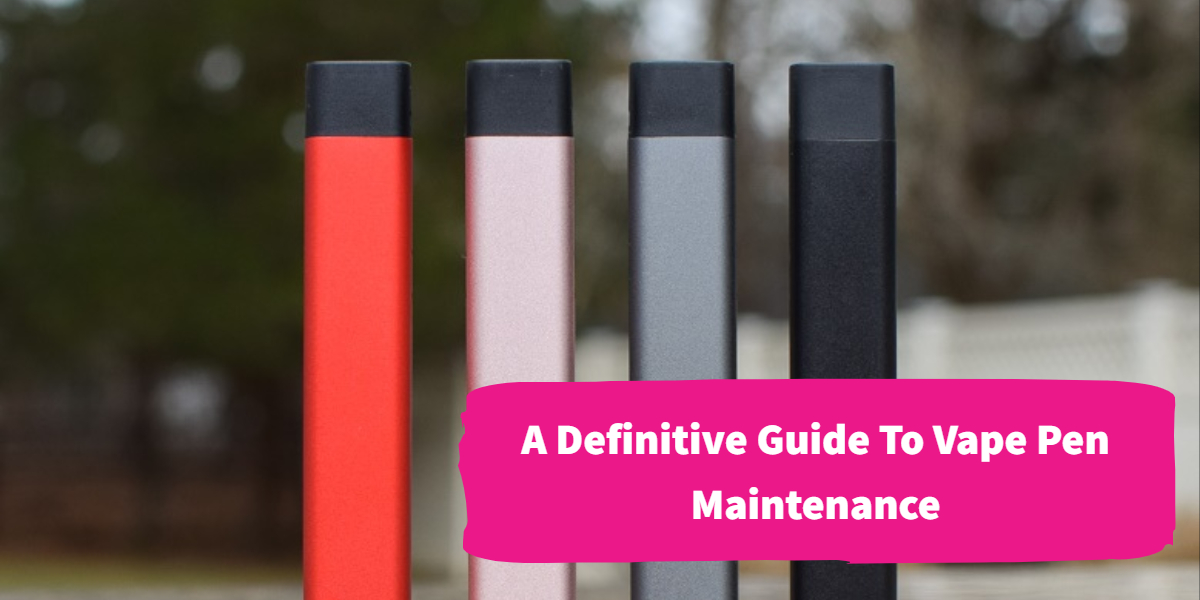 CBD Vape Pen Maintenance | Clean Different Parts of Your Vape Pens