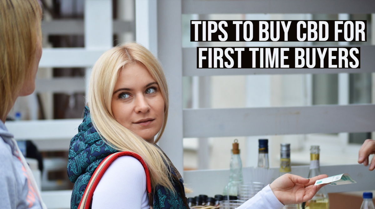 Tips To Buy CBD For First Time Buyers