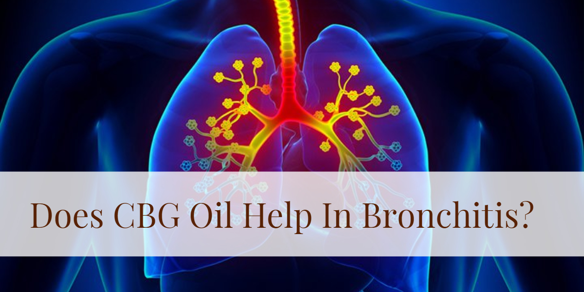 CBG Oil for Bronchitis