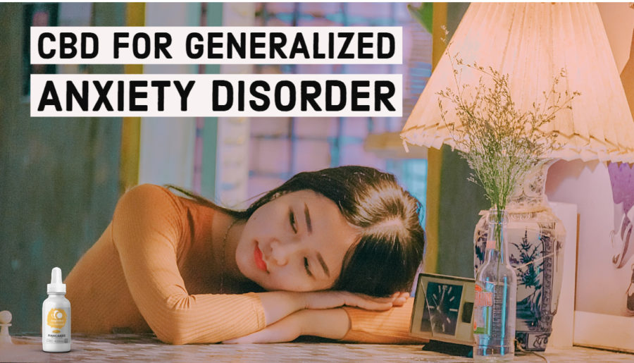 CBD Oil for GAD,CBD Oil For Generalized Anxiety Disorder