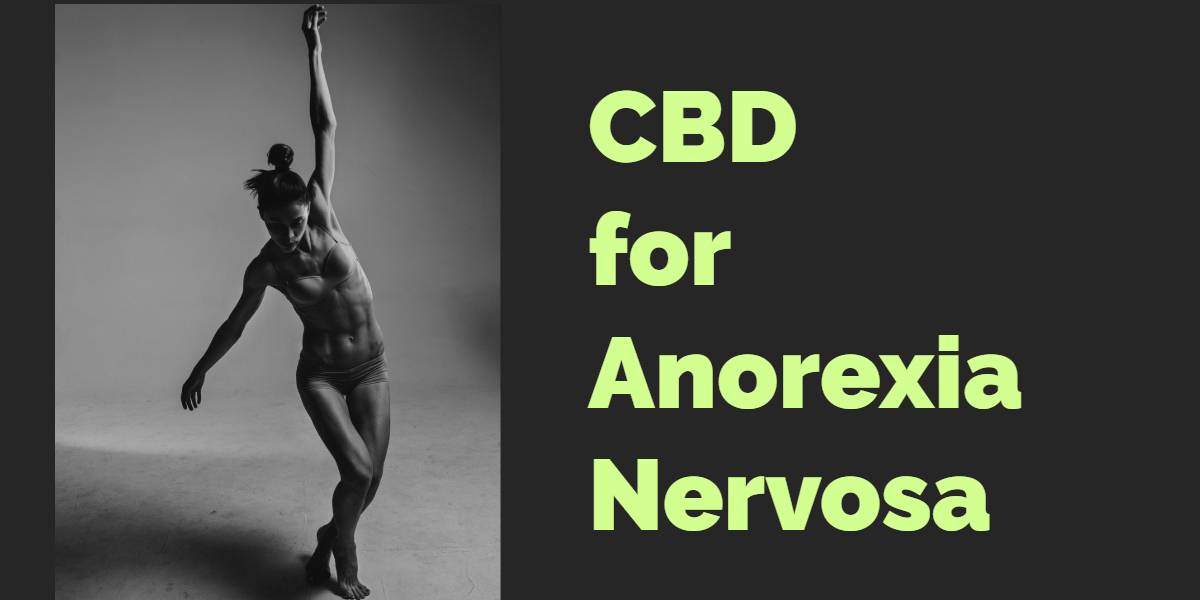 CBD for Anorexia Nervosa | Alternative Organic Therapies For Eating Disorder
