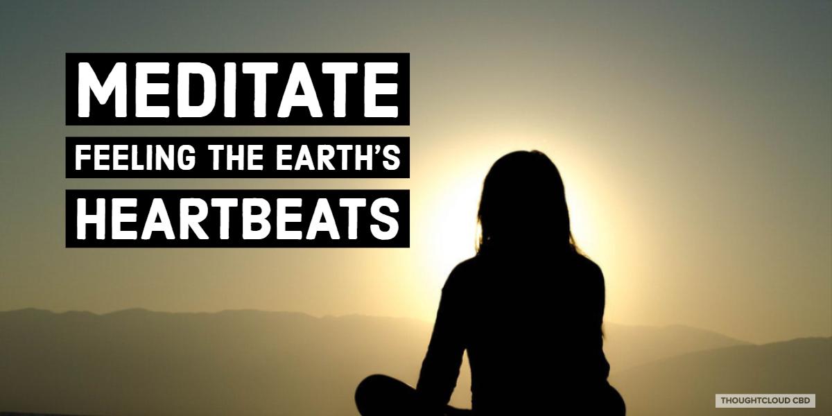 Meditate Feeling The Earth's Heartbeats