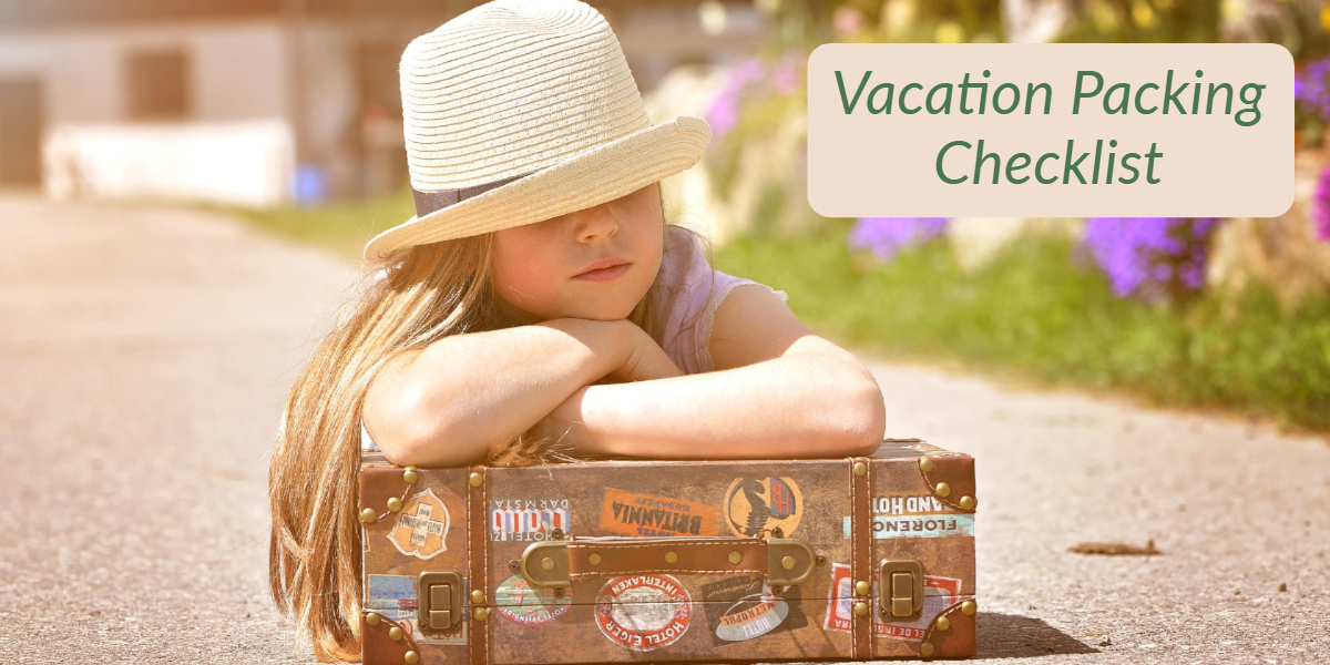 What To Pack When You Are Travelling: Ultimate Vacation Packing Checklist