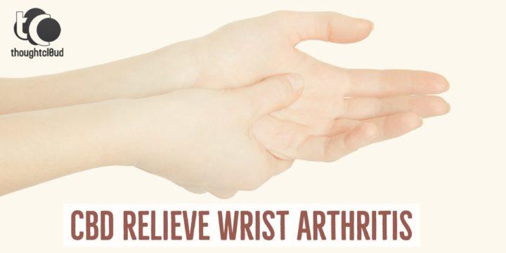 CBD-Be-Used-To-Relieve-Wrist-Arthritis