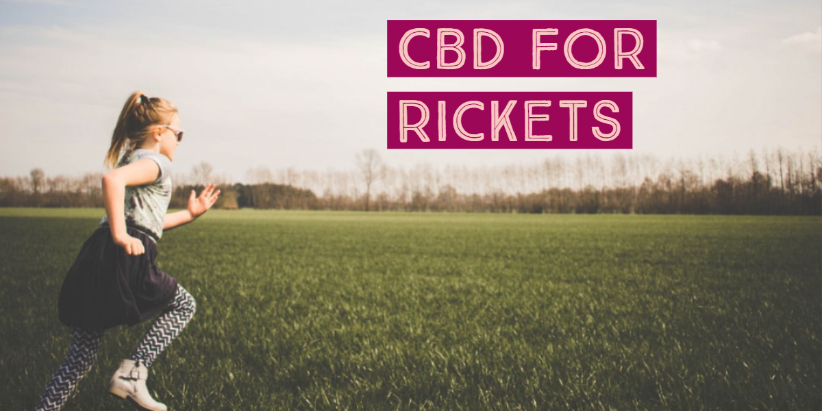 How Can CBD Relieve Rickets In Children?