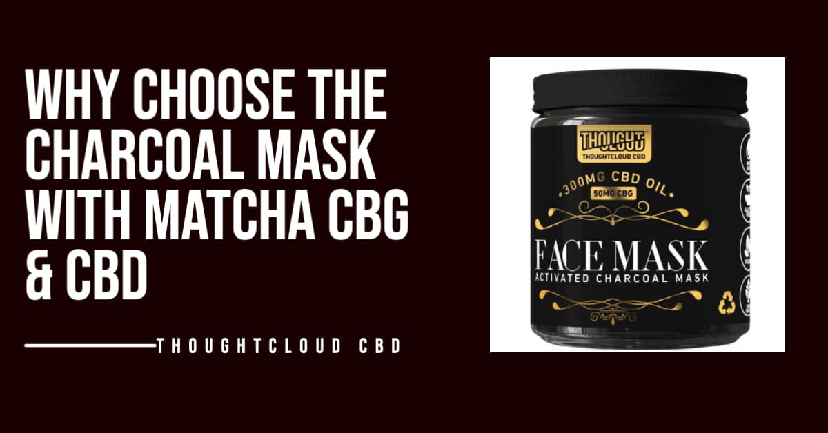 Charcoal Face Mask with CBD & CBG ( Benefits and Research )