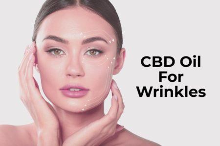 Skin Benefits Of CBD Oil For Wrinkles